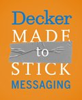 Decker_Made_To_Stick_Messaging